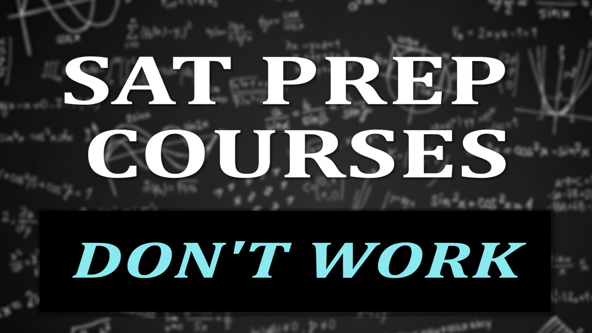 SAT Test Prep Courses Don't Work